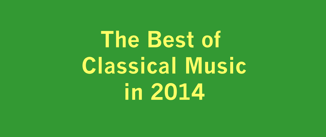 The best of classical music in 2014